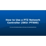 How to Use a PTZ Network Controller with a DVR