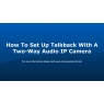 Best Practices for Using Two Way Audio Security Cameras